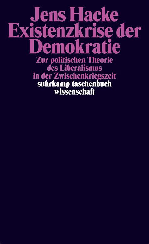 Existenzkrise Der Demokratie Zur Politischen Theorie Des ...