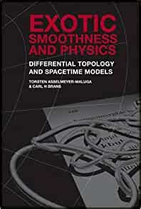 Exotic Smoothness And Physics Asselmeyer Maluga Torsten Brans Carl ...