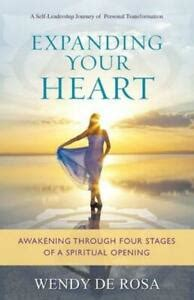 Expanding Your Heart Awakening Through Four Stages Of A Spiritual Opening