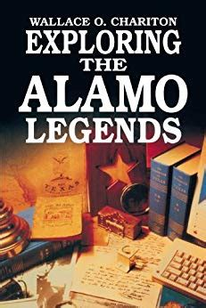 a9becf73 Exploring Alamo Legends Chariton Wallace   Pdf/ePub Library