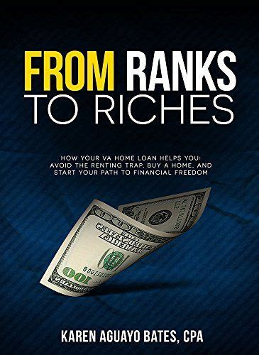 FROM RANKS TO RICHES A Veterans Home Buying Journey How Your VA Home Loan Helps You Avoid The Renting Trap Buy A Home And Start Your Path To Financial Freedom