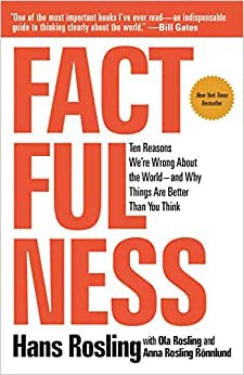 Factfulness Ten Reasons Were Wrong About The World And Why Things Are Better Than You Think