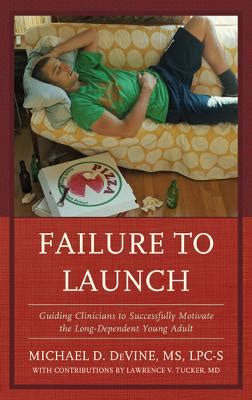 Failure To Launch Guiding Clinicians To Successfully Motivate The LongDependent Young Adult