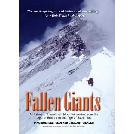 Fallen Giants A History Of Himalayan Mountaineering From The Age Of Empire To The Age Of Extremes