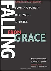 Falling From Grace Downward Mobility In The Age Of Affluence