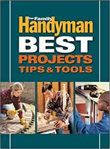 Family Handyman Best Projects Tips Tools