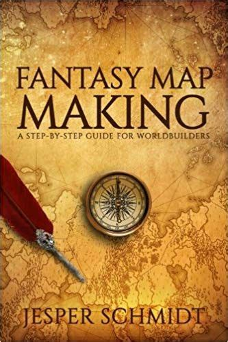 Fantasy Map Making A Stepbystep Guide For Worldbuilders Volume 2