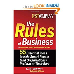 Fast Company The Rules Of Business 55 Essential Ideas To Help Smart People And Organizations Perform At Their Best
