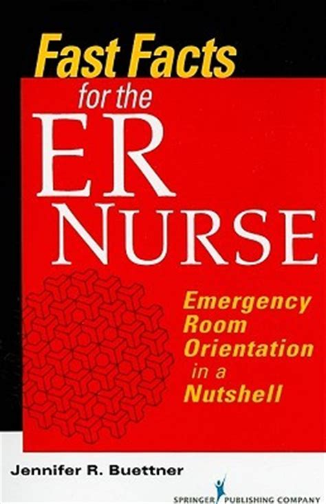 Fast Facts For The ER Nurse Emergency Room Orientation In A Nutshell