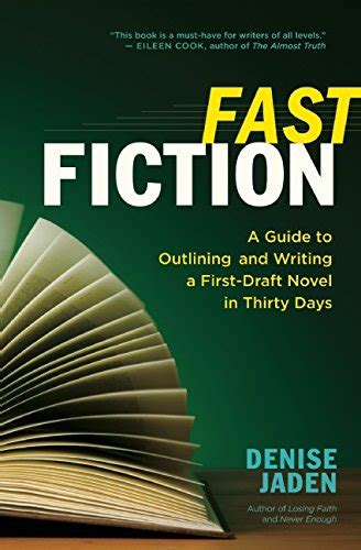 Fast Fiction A Guide To Outlining And Writing A Firstdraft Novel In Thirty Days