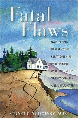 Fatal Flaws Navigating Destructive Relationships With People With Disorders