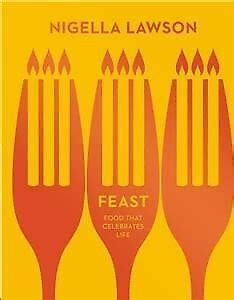 Feast Food That Celebrates Life Nigella Collection