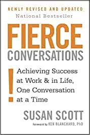 Fierce Conversations Revised And Updated Achieving Success At Work And In Life One Conversation At A Time