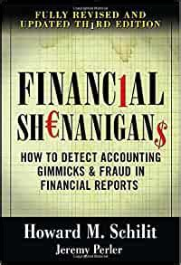 Financial Shenanigans How To Detect Accounting Gimmicks And Fraud In Financial Reports Third Edition