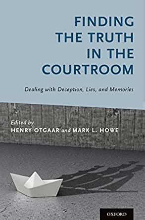 Finding The Truth In The Courtroom Dealing With Deception Lies And Memories