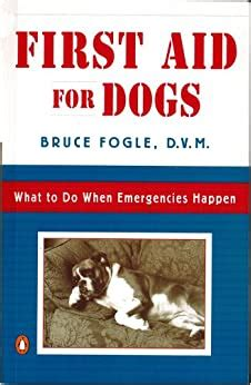 First Aid For Dogs What To Do When Emergencies Happen