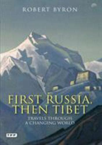 First Russia Then Tibet Travels Through A Changing World Tauris Parke Paperbacks