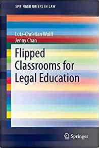 Flipped Classrooms For Legal Education Springerbriefs In Law