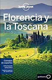 Florencia Y La Toscana 6 Guas De Regin Lonely Planet