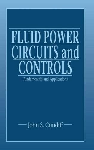 Fluid Power Circuits And Controls Fundamentals And Applications Mechanical And Aerospace Engineering Series