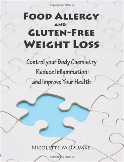 Food Allergy And GlutenFree Weight Loss Control Your Body Chemistry Reduce Inflammation And Improve Your Health