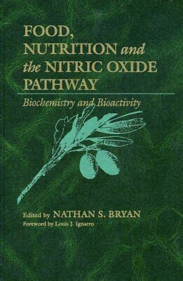 Food Nutrition And The Nitric Oxide Pathway Biochemistry And Bioactivity