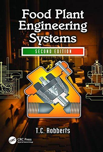 Food Plant Engineering Systems Second Edition Robberts