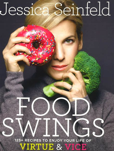 Food Swings 125 Recipes To Enjoy Your Life Of Virtue And Vice