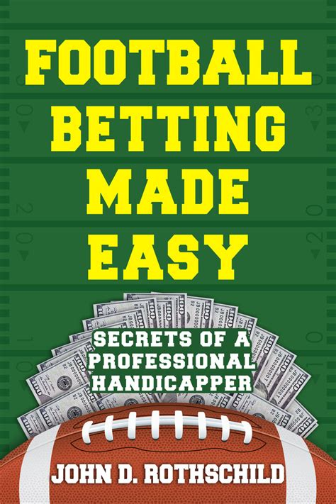 Football Betting Made Easy Secrets Of A Professional Handicapper