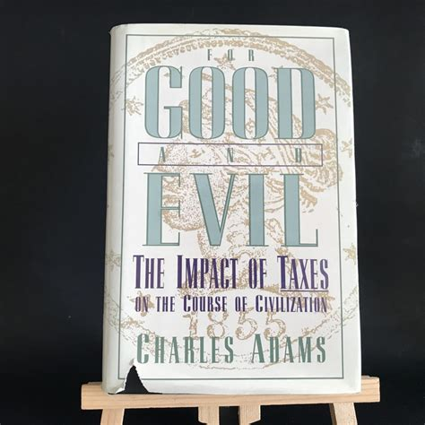For Good And Evil The Impact Of Taxes On The Course Of Civilization IKipBLq