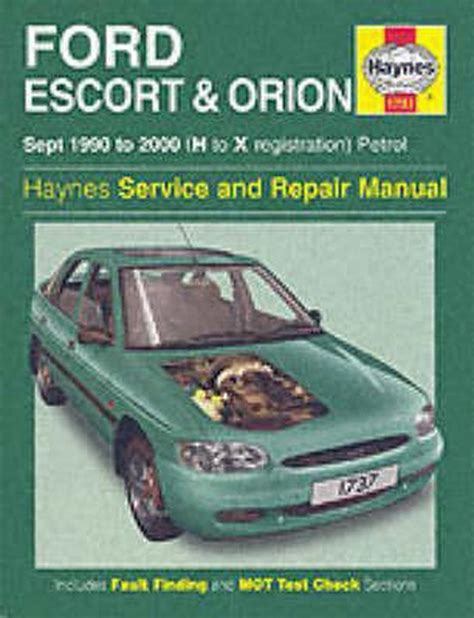 Ford Escort Orion Petrol Sept 90 00 H To X Haynes Service And Repair Manuals