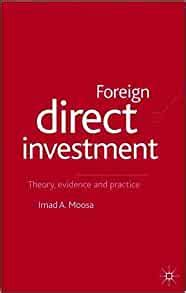 Foreign Direct Investment Theory Evidence And Practice