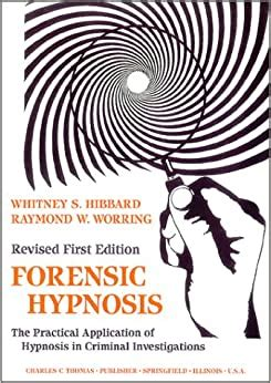 Forensic Hypnosis The Practical Application Of Hypnosis In Criminal Investigations