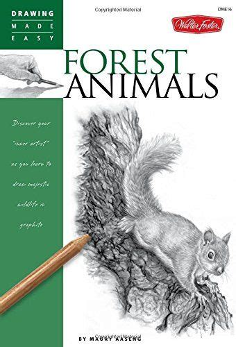 Forest Animals Discover Your Inner Artist As You Learn To Draw Majestic Wildlife In Graphite Drawing Made Easy