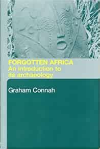 Forgotten Africa An Introduction To Its Archaeology