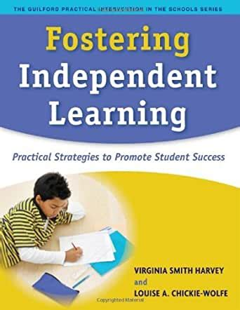 Fostering Independent Learning Practical Strategies To Promote Student Success The Guilford Practical Intervention In The Schools Series