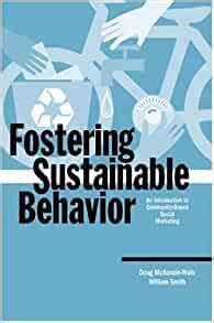 Fostering Sustainable Behavior An Introduction To CommunityBased Social Marketing Education For Sustainability Series