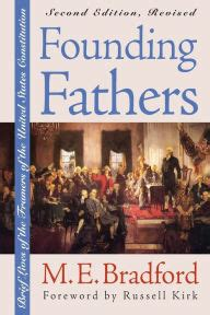 Founding Fathers Brief Lives Of The Framers Of The United States Constitution Second Edition Revised