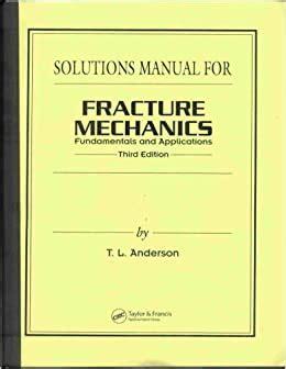 Fracture Mechanics Solutions Manual Anderson 3rd (ePUB/PDF)