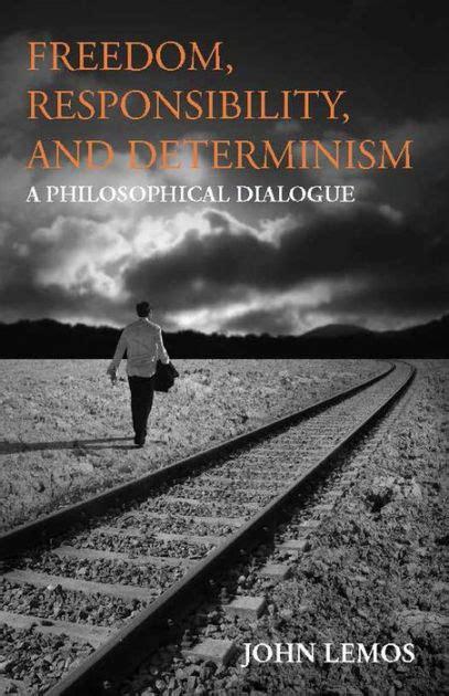 Freedom Responsibility And Determinism Lemos John (ePUB/PDF) Free