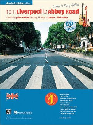 From Liverpool To Abbey Road A Guitar Method Featuring 33 Songs Of Lennon Mccartney Standard Music Notation Book Cd Learn To Play Guitar