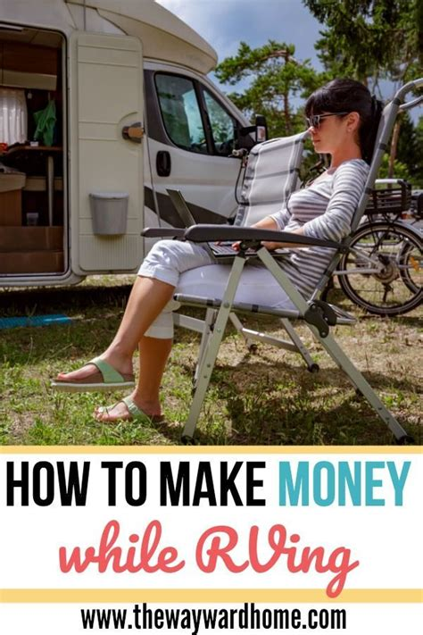 Full Time Rv Living How To Travel And Earn Money On The Road Rv Guide Rv Camping