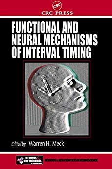 Functional And Neural Mechanisms Of Interval Timing Frontiers In Neuroscience