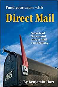 Fund Your Cause With Direct Mail Secrets Of Successful Direct Mail Fundraising