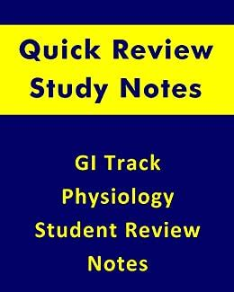 Gastro Intestinal Gi Track Physiology Quick Review Student Notes For All Biology And Health Sciences Students