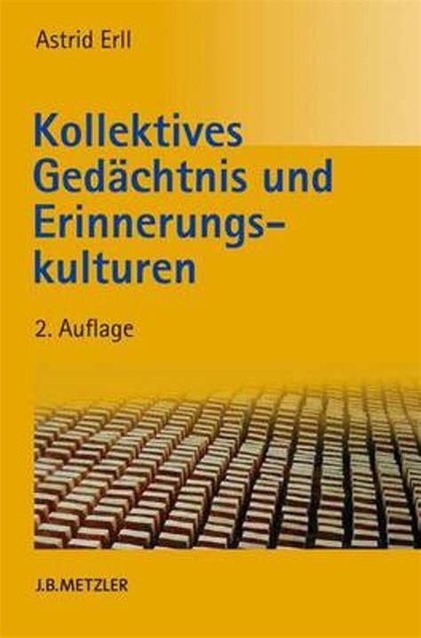 Gedachtnis Und Erinnerung Ein Interdisziplinares Lexikon (ePUB/PDF)