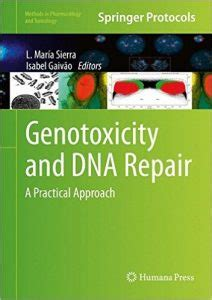 Genotoxicity And Dna Repair A Practical Approach Methods In Pharmacology And Toxicology