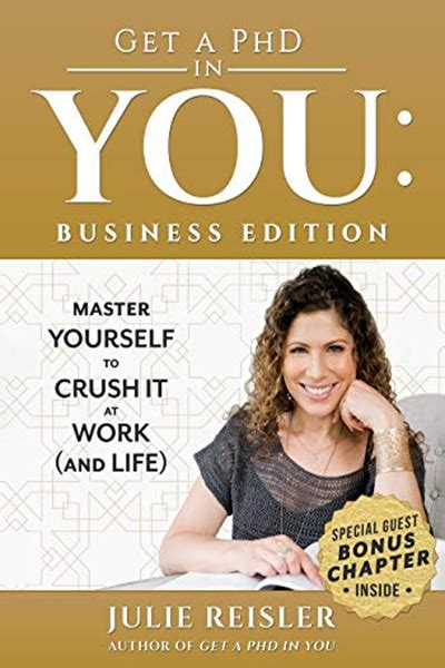 Get A Phd In You Business Edition Master Yourself To Crush It At Work And Life