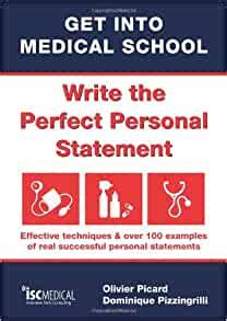 Get Into Medical School Write The Perfect Personal Statement Effective Techniques Over 100 Examples Of Real Successful Personal Statements Paperback Common