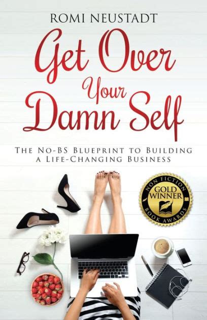 Get Over Your Damn Self The NoBS Blueprint To Building A LifeChanging Business